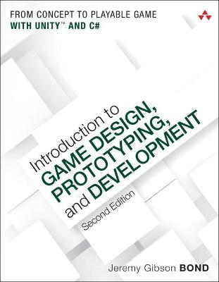 Introduction to Game Design, Prototyping, and Development book