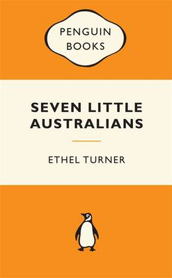 Seven Little Australians: Popular Penguins by Ethel Turner