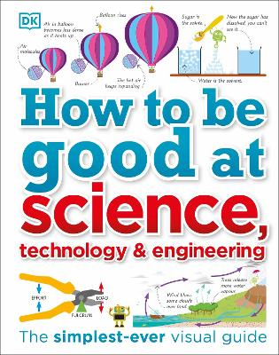 How to Be Good at Science, Technology, and Engineering by DK