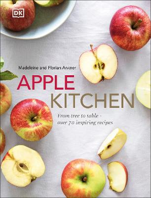Apple Kitchen: From Tree to Table - Over 70 Inspiring Recipes book