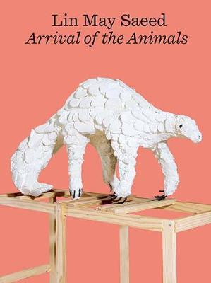 Lin May Saeed: Arrival of the Animals book