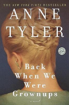 Back When We Were Grownups by Anne Tyler