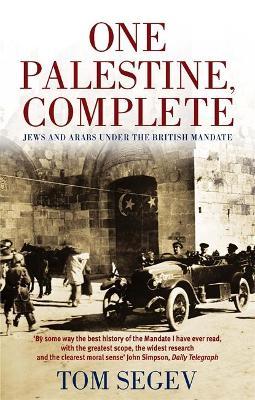 One Palestine, Complete by Tom Segev