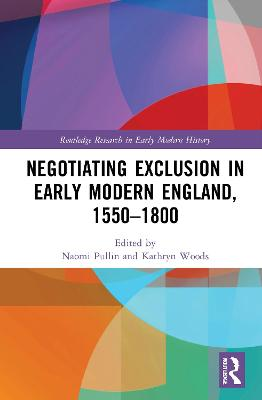 Negotiating Exclusion in Early Modern England, 1550-1800 book