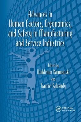 Advances in Human Factors, Ergonomics, and Safety in Manufacturing and Service Industries by Waldemar Karwowski