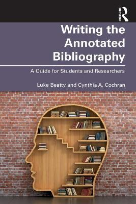 Writing the Annotated Bibliography: A Guide for Students & Researchers book