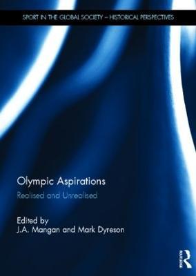 Olympic Aspirations by J. A. Mangan