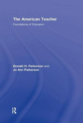 The American Teacher by Donald H. Parkerson
