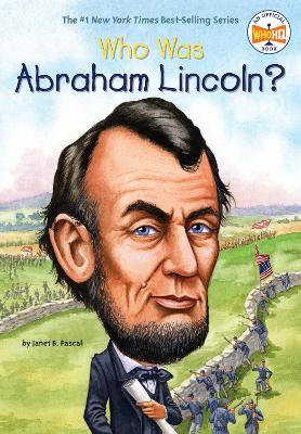 Who Was Abraham Lincoln? by Janet B. Pascal