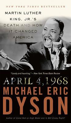 April 4, 1968 by Michael Dyson