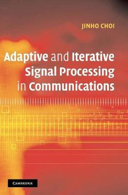 Adaptive and Iterative Signal Processing in Communications book