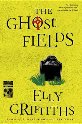The Ghost Fields by Elly Griffiths