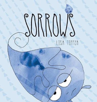 Sorrows by Lisa Tiffen
