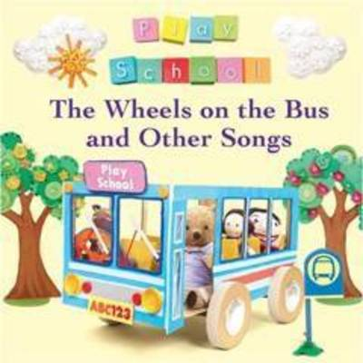 Wheels on the Bus and Other Songs by Play School