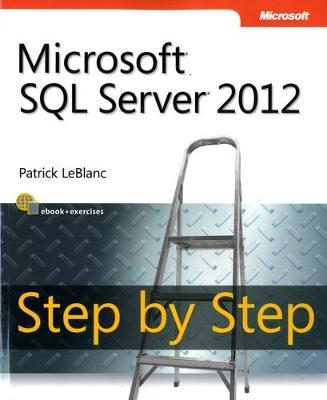 Microsoft SQL Server 2012 Step by Step by Patrick LeBlanc