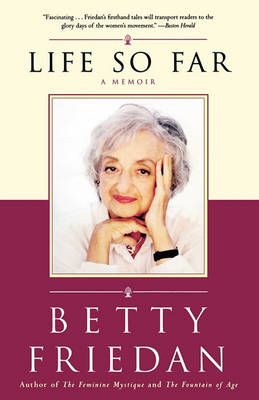 Life So Far by Betty Friedan