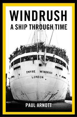 Windrush: A Ship Through Time by Paul Arnott