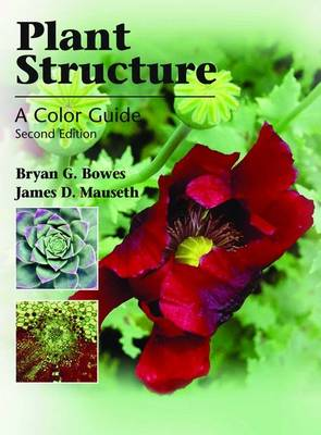 Plant Structure: A Colour Guide by Bryan G Bowes