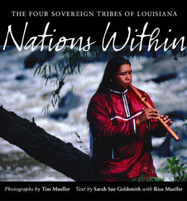 Nations within: The Four Sovereign Tribes of Louisiana by Tim Mueller