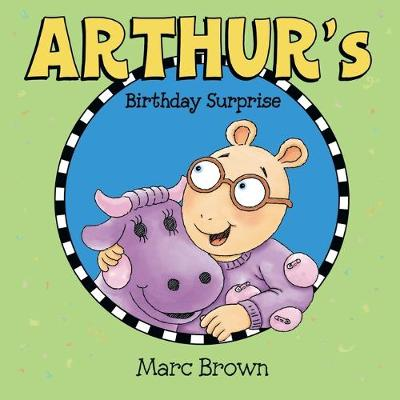 Arthur's Birthday Surprise by Marc Brown