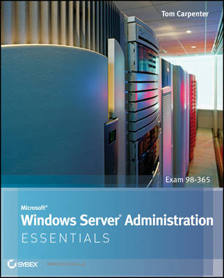 Microsoft Windows Server Administration Essentials by Tom Carpenter