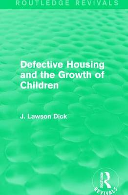 Defective Housing and the Growth of Children by J. Lawson Dick