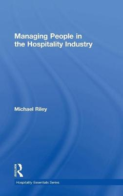 Managing People in the Hospitality Industry by Michael Riley