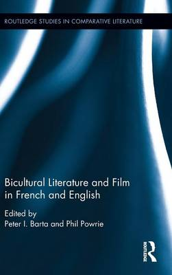 Bicultural Literature and Film in French and English by Peter I. Barta