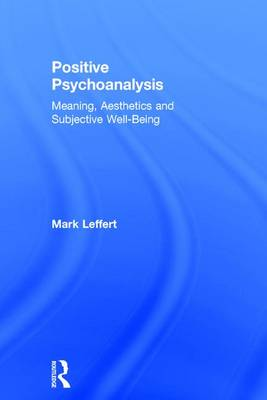 Positive Psychoanalysis by Mark Leffert