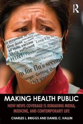 Making Health Public by Charles L. Briggs