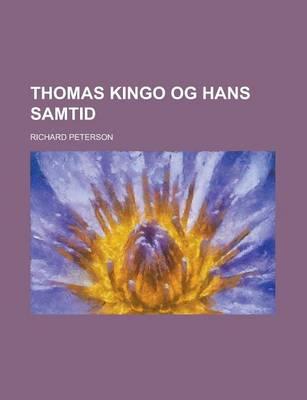 Thomas Kingo Og Hans Samtid by Laconia