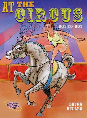 At the Circus Dot-to-dot by Laura Buller