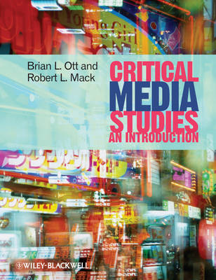 Critical Media Studies by Brian L. Ott