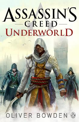 Assassin's Creed: #8 Underworld by Oliver Bowden