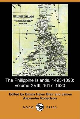 The Philippine Islands, 1493-1898 by Emma Helen Blair