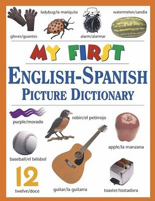 My First English-Spanish Picture Dictionary by Ted Williams