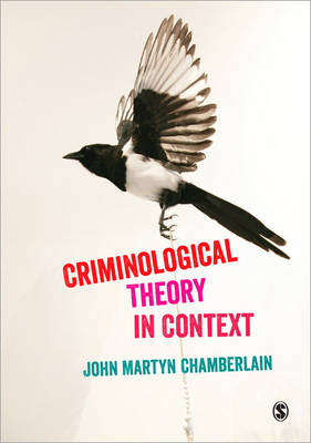 Criminological Theory in Context by John Martyn Chamberlain