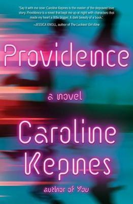 Providence by Caroline Kepnes