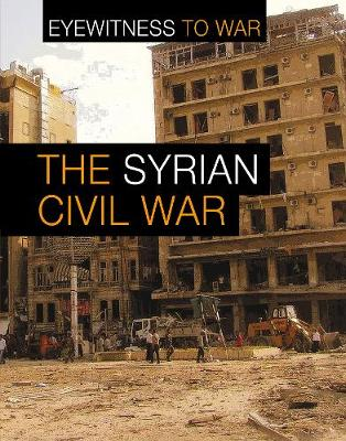 The War in Syria by Claudia Martin