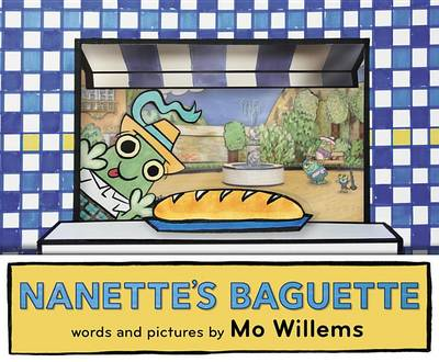 Nanette's Baguette by Mo Willems