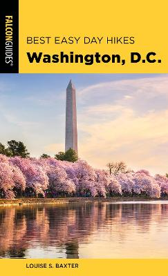 Best Easy Day Hikes Washington, D.C. by Louise S. Baxter