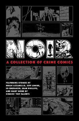 Noir: A Collection Of Crime Comics book