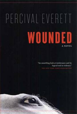 Wounded by Percival Everett