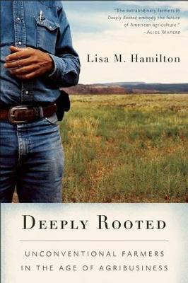 Deeply Rooted by Lisa Hamilton