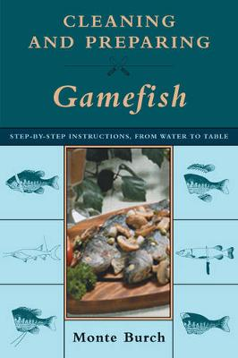 Cleaning and Preparing Gamefish by Monte Burch