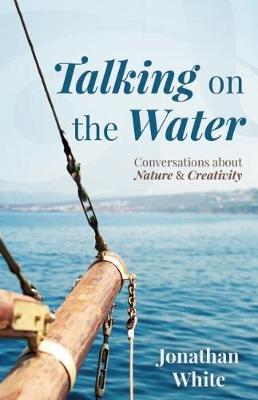 Talking on the Water by Jonathan White