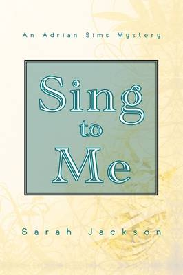 Sing to Me by Sarah Jackson