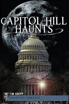 Capitol Hill Haunts by Tim Krepp