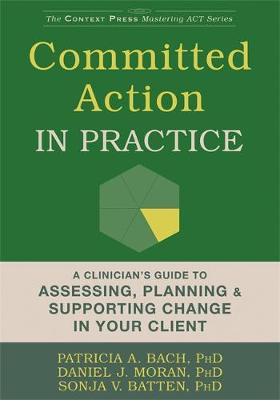 Committed Action in Practice by Daniel J. Moran
