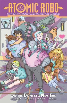 Atomic Robo and the Dawn of a New Era book